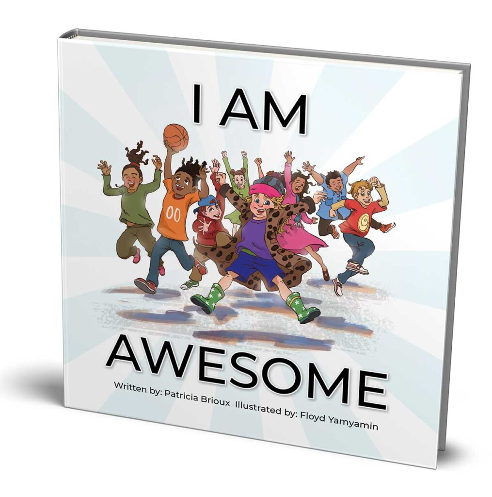 I Am Awesome by Patricia Brioux Illustrated by Floyd Yamyamin